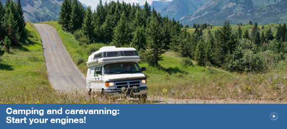 Camping and caravanning: Start your engines!