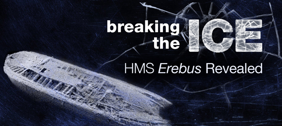 Breaking the Ice 2015: Her Majesty's Ship Erebus Revealed