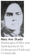 Mary Ann Shadd - Newspaper Editor and Spokesperson for Underground Railroad Community