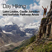 Day Hikes: Lake Louise, Castle Junction and Icefields Parkway Areas