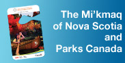 The Mi'kmaq of Nova Scotia and Parks Canada