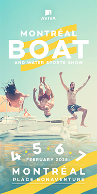 Aviva - Montréal Boat and Water Sports Show - February 4,5,6,7, 2016 - Montréal Place Bonaventure