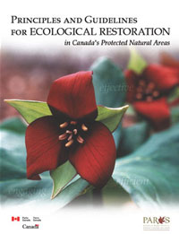 Principles and Guidelines for Ecological Restoration in Canada's Protected Areas