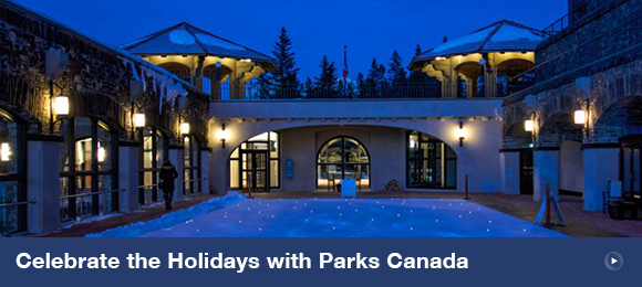 Celebrate the Holidays with Parks Canada