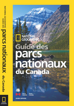 National Geographic – Guide des parcs nationaux du Canada