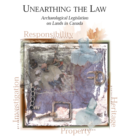 Unearthing the Law: Archaeological Legislation on Lands in Canada