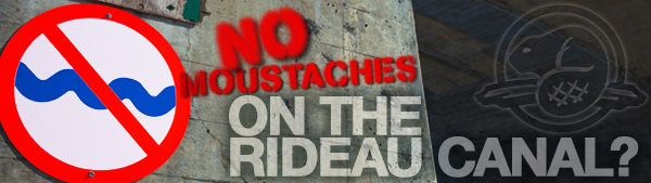 No moustaches on the Rideau Canal?