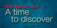 The War of 1812 - a time to discover