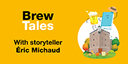 Brew Tales - With storyteller Éric Michaud