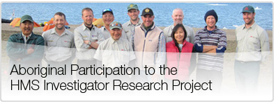 Aboriginal Participation to the HMS Investigator Research Project
