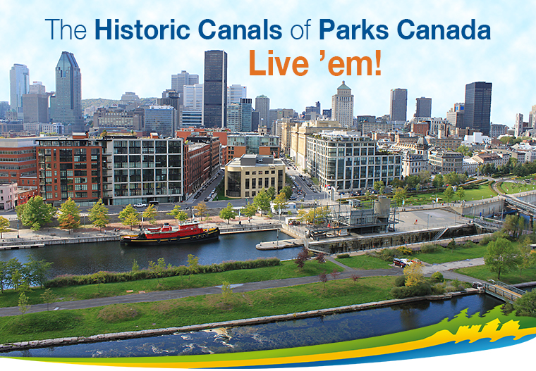 The Historic Canals of Parks Canada - Live 'em