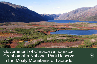 Government of Canada Announces Creation of a National Park Reserve in the Mealy Mountains of Labrador