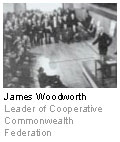 James Woodworth - Leader of Cooperative Commonwealth Federation