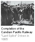 Completion of the Canadian Pacific Railway - Last Spike Driven in 1885