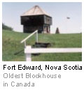Fort Edward, Nova Scotia - Oldest Blockhouse in Canada