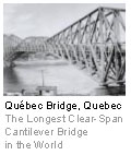 Québec Bridge, Québec - The Longest Clear-Span Cantilever Bridge in the World