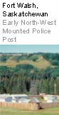 Fort Walsh, Saskatchewan - Early North-West Mounted Police Post