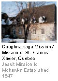 Caughnawaga Mission / Mission of St. Francis Xavier, Quebec - Jesuit Mission to Mohawks Established 1647