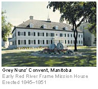 Grey Nuns' Convent, Manitoba - Early Red River Frame Mission House Erected 1845-1851